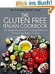 The Gluten Free Italian Cookbook: 45...