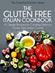 The Gluten Free Italian Cookbook: 45...
