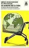 echange, troc Erwin Wagenhofer, Max Annas - Le marché de la faim : Le livre du film We feed the World