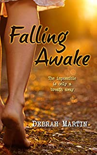 Falling Awake: The Impossible Is Just A Breath Away by Debrah Martin ebook deal