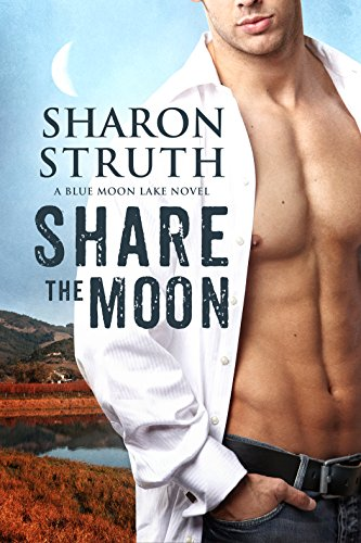 Heart-tugging small town romance with real emotion…  Share the Moon (Blue Moon Lake) by Sharon Struth – $1.99 on Kindle  Bonus! Sample now for Free!