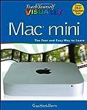 Teach Yourself Visually Mac Mini (Teach Yourself VISUALLY (Tech))
