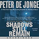 Shadows Still Remain Audiobook by Peter de Jonge Narrated by Tina Benko