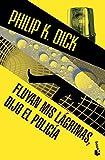 Fluyan Mis Lágrimas, Dijo El Policía (Biblioteca Philip K. Dick)