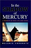 img - for In the Shadow of Mercury by Melanie Coronetz (2008-08-15) book / textbook / text book