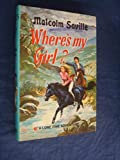 Where's My Girl? (Lone pine adventures / Malcolm Saville) (0001602101) by Saville, Malcolm