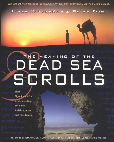 The Meaning of the Dead Sea Scrolls: Their Significance...