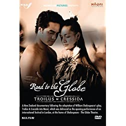 The Road to the Globe: Troilus & Cressida