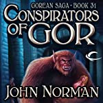 Conspirators of Gor: Gorean Saga, Book 31 (       UNABRIDGED) by John Norman Narrated by Emma Taylor