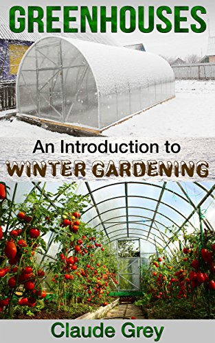 greenhouses-an-introduction-to-winter-gardening-greenhouse-perennial-permaculture-agriculture-garden