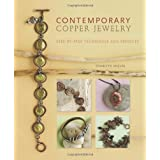 Contemporary Copper Jewelry: Step-by-Step Techniques and Projectsby Sharilyn Miller