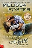 Destined for Love  (Love in Bloom: The Bradens, Book 2) Contemporary Romance (Love in Bloom:  The Bradens 5)
