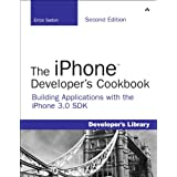 "The iPhone Developer's Cookbook: Building Applications with the iPhone 3.0 SDK (Developer's Library)von ""Erica Sadun"""