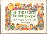 Big Thoughts for Little People: Abc's to Help You Grow (Hardcover 1984 Printing, Third Edition) (0835012654) by Kenneth N. Taylor
