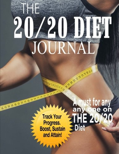 The 20/20 Diet Journal: The Ultimate Weight Loss Solution by Ciparum llc
