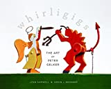img - for Whirligigs: The Art of Peter Gelker book / textbook / text book