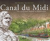 echange, troc Clément Debeir - Canal du Midi : Voie royale entre Toulouse et Méditérranée