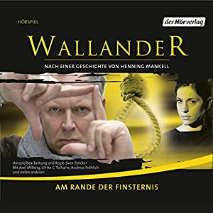Am Rande der Finsternis (Wallander 3) Hörspiel