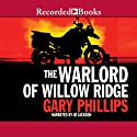 The Warlord of Willow Ridge Audiobook by Gary Phillips Narrated by J.D. Jackson