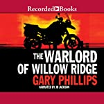 The Warlord of Willow Ridge | Gary Phillips