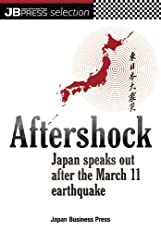 Aftershock, Japan speaks out after the March 11th earthquake (JBpress selection)