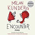 Encounter: Essays Audiobook by Milan Kundera Narrated by Graeme Malcolm