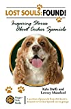 Kyla Duffy Lost Souls: FOUND! Inspiring Stories About Cocker Spaniels