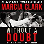 Without a Doubt | Marcia Clark,Teresa Carpenter - contributor