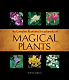 Complete Illustrated Encyclopedia of Magical Plants (1592333648) by Gregg, Susan