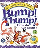 img - for Bump! Thump! How Do We Jump?: Experiments Outside (At Home With Science) book / textbook / text book