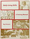 Daily Living Skills: A Training Manual