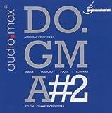 Do.gma chamber orchestra; Mikahail Gurewitsch American Stringbook