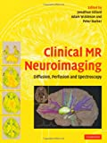 Clinical MR Neuroimaging: Diffusion, Perfusion and Spectroscopy