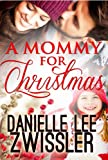 A Mommy for Christmas (Holiday Romance Collection Book 1) (English Edition)