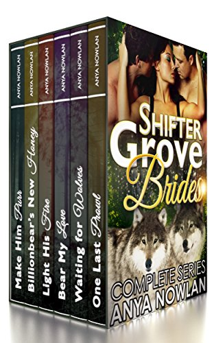 Anya Nowlan - Shifter Grove Brides: Books 1-6 (BBW Mail-Order Bride Paranormal Shape Shifter Romance Boxed Set)