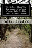 img - for Sir Robert Hart The Romance of a Great Career Told By His Niece: Second Edition book / textbook / text book