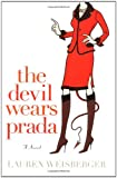 The Devil Wears Prada: A Novel (038550926X) by Lauren Weisberger