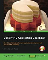 CakePHP 2 Application Cookbook Front Cover