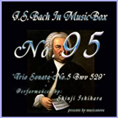 Bach In Musical Box 95 / Trio Sonata No.5 Bwv 529