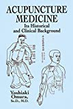 img - for Acupuncture Medicine: Its Historical and Clinical Background by Omura, Yoshiaki (2003) Paperback book / textbook / text book
