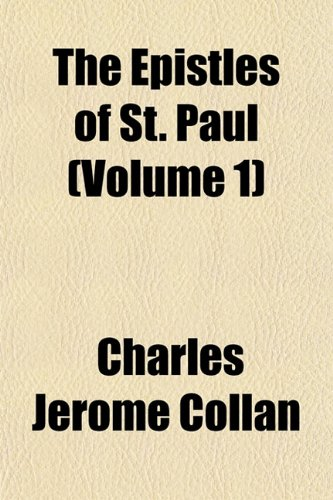 The Epistles of St. Paul (Volume 1)