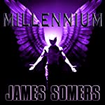 Millennium: Descendants Saga, Book 4 (       UNABRIDGED) by James Somers Narrated by Duncan White, Scifi Publishing