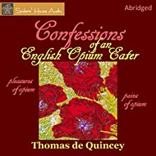 Confessions of an English Opium-Eater Audiobook by Thomas De Quincey Narrated by Roy Macready