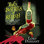 Two Bottles of Relish: The Little Tales of Smethers and Other Stories | Lord Dunsany
