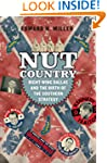 Nut Country: Right-Wing Dallas and th...