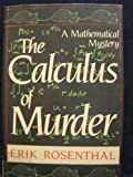 img - for The Calculus of Murder (A Mathematical Mystery) by Erik Rosenthal (1986-11-03) book / textbook / text book