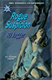 Rogue Suspicion (A Nick Teffinger Thriller / Read in Any Order)