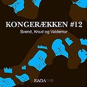 Svend, Knud og Valdemar (Kongerækken 12) | Anders Asbjørn Olling, Hans Erik Havsteen
