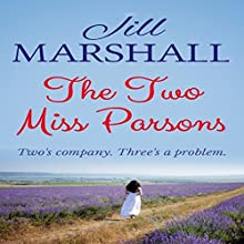 The Two Miss Parsons (       UNABRIDGED) by Jill Marshall Narrated by Michelle Ford
