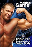 img - for Triple H Making the Game: Triple H's Approach to a Better Body (WWE) book / textbook / text book